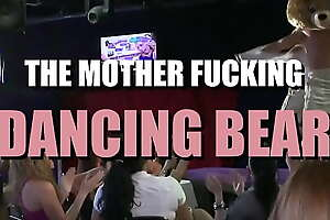 It's The Mother Shafting Dancing Bear!